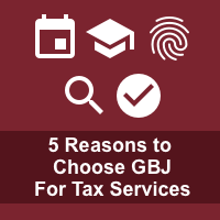 5 Reasons to Choose GBJ For Tax Services